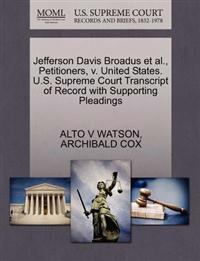 Jefferson Davis Broadus et al., Petitioners, V. United States. U.S. Supreme Court Transcript of Record with Supporting Pleadings