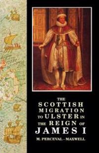 Scottish Migration to Ulster in the Reign of James I