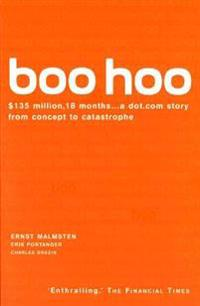 Boo Hoo : A Dot.Com Story from Concept to Catastrophe