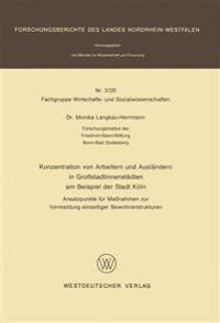Konzentration Von Arbeitern Und Ausländern in Großstadtinnenstädten Am Beispiel Der Stadt Köln