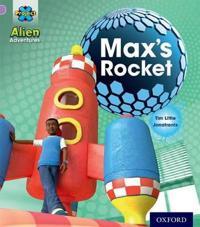 Project X: Alien Adventures: Lilac:Max's Rocket
