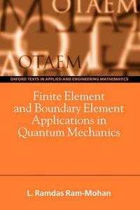 Finite Element and Boundary Element Applications in Quantum Mechanics