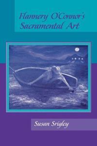 Flannery O'connor's Sacramental Art