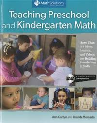 Teaching Preschool and Kindergarten Math: More Than 175 Ideas, Lessons, and Videos for Building Foundations in Math, a Multimedia Professional Learnin