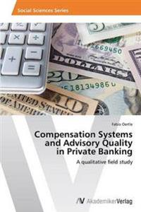 Compensation Systems and Advisory Quality in Private Banking