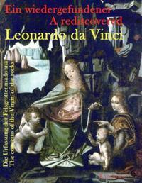 Ein Wiedergefundener Leonardo Da Vinci/A Rediscovered Leonardo Da Vinci: Die Urfassung der Felsgrottenmadonna/The Concetto Of The Virgin Of The Rocks