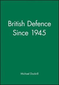British Defence Since 1945