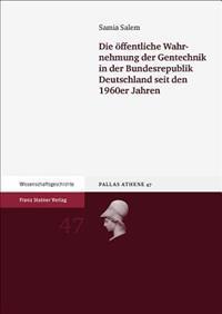 Die Offentliche Wahrnehmung Der Gentechnik in Der Bundesrepublik Deutschland Seit Den 1960er Jahren
