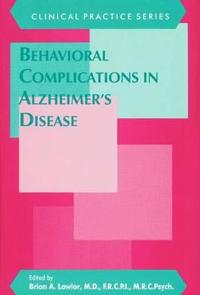 Behavioral Complications in Alzheimer's Disease