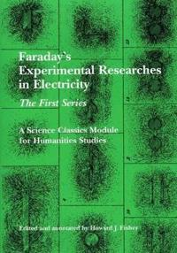 Faraday's Experimental Researches in Electricity