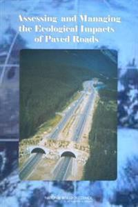 Assessing And Managing the Ecological Impacts of Paved Roads.