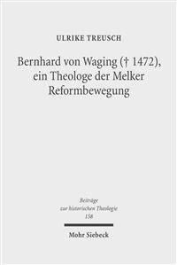 Bernhard Von Waging + 1472, Ein Theologe Der Melker Reformbewegung