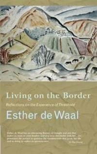 Living Onthe Border: Reflections on the Experience of Threshold