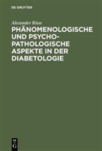 Ph nomenologische Und Psychopathologische Aspekte in Der Diabetologie