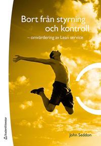 Bort från styrning och kontroll : omvärdering av Lean service