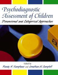 Psychodiagnostic Assessment of Children: Dimensional and Categorical Approaches