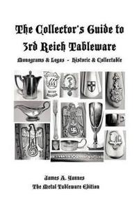 The Collector's Guide to 3rd Reich Tableware