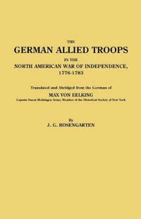 German Allied Troops in the North American War of Independence, 1776-1783