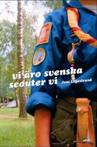 Vi äro svenska scouter vi