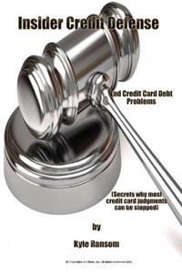 Insider Credit Defense: End Credit Card Debt Problems
