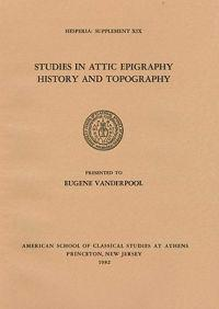Studies in Attic Epigraphy, History, and Topography