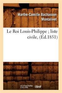 Le Roi Louis-Philippe; Liste Civile, (�d.1851)