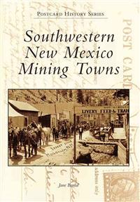 Southwestern New Mexico Mining Towns