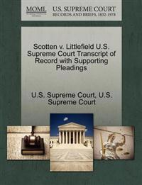 Scotten V. Littlefield U.S. Supreme Court Transcript of Record with Supporting Pleadings