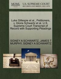 Luke Gillespie et al., Petitioners, V. Gloria Schwartz et al. U.S. Supreme Court Transcript of Record with Supporting Pleadings