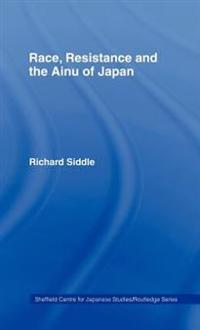 Race, Resistance and the Ainu of Japan