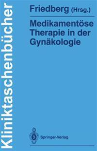 Medikamentose Therapie in der Gynakologie