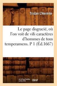 Le Page Disgraci�, O� l'On Voit de Vifs Caract�res d'Hommes de Tous Temperamens. P 1 (�d.1667)