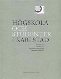 Högskola och studenter i Sverige: en bok om högskolan, universitetsfilialen, lärarhögskolan