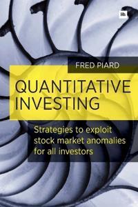 Quantitative Investing: Strategies to Exploit Stock Market Anomalies for All Investors