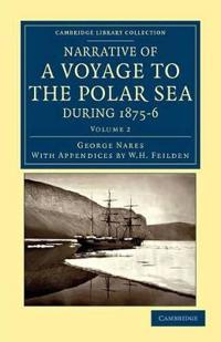 Narrative of a Voyage to the Polar Sea during 1875-6 in HM Ships Alert and Discovery