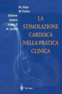 La Stimolazione Cardiaca Nella Pratica Clinica/ Cardiac Pacing in Clinical Practice
