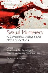 Sexual Murderers: A Comparative Analysis and New Perspectives