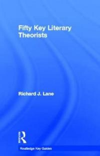 Fifty Key Literary Theorists