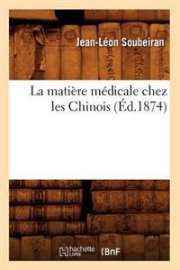 La Mati�re M�dicale Chez Les Chinois (�d.1874)
