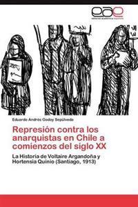 Represion Contra Los Anarquistas En Chile a Comienzos del Siglo XX