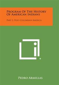 Program of the History of American Indians: Part 2, Post-Columbian America