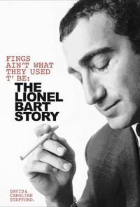 Fings Ain't Wot They Used T'Be: The Life of Lionel Bart