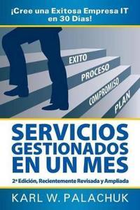 Servicios Gestionados En Un Mes - Cree Una Exitosa Empresa It En 30 Dias! - 2 Edicion