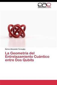 La Geometria del Entrelazamiento Cuantico Entre DOS Qubits