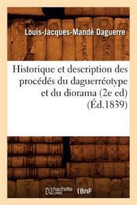 Historique Et Description Des Proc�d�s Du Daguerr�otype Et Du Diorama (2e Ed) (�d.1839)