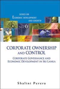 Corporate Ownership And Control: Corporate Governance And Economic Development In Sri Lanka