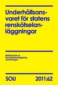 Underhållsansvaret för statens renskötselanläggningar : betänkande (SOU 2011:62)
