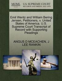 Emil Wentz and William Bering Jensen, Petitioners, V. United States of America. U.S. Supreme Court Transcript of Record with Supporting Pleadings