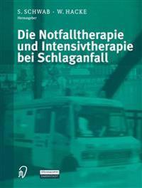 Die Notfalltherapie Und Intensivtherapie Bei Schlaganfall