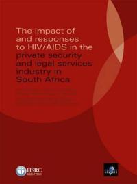 The Impact of and Responses to HIV/AIDS in the Private Security and Legal Services Industry in South Africa